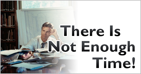 Business Coaching Article | There Is Not Enough Time!