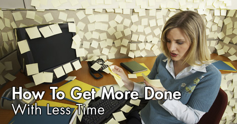 How_To_Get_More_Done_With_Less_Time.jpg