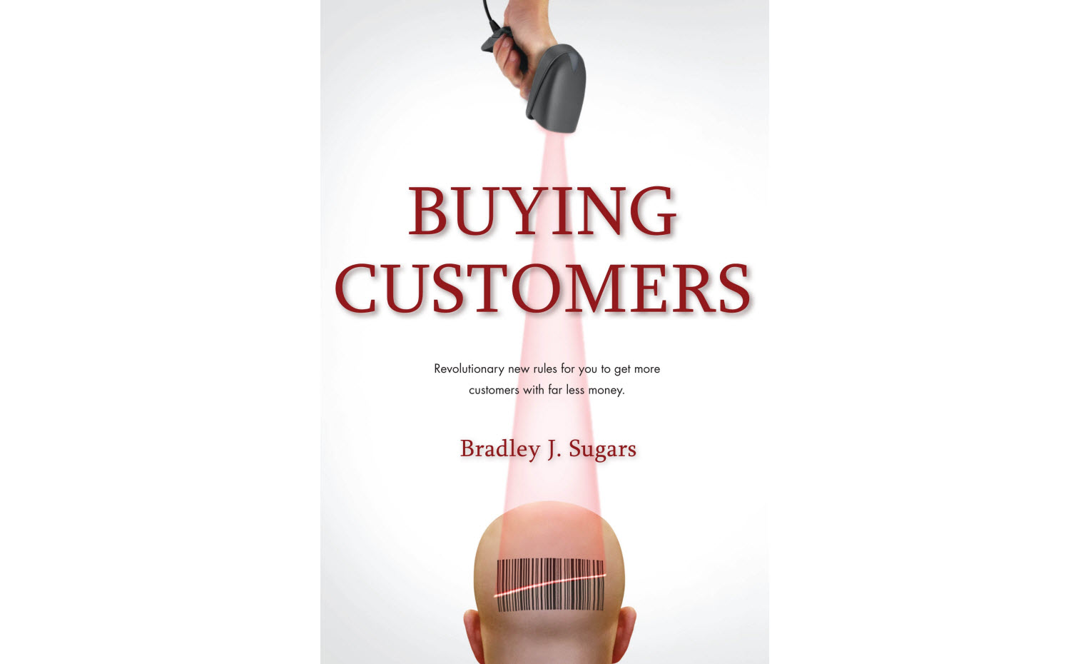 Brad Sugars on Buying Customers - The Goal of Every Business