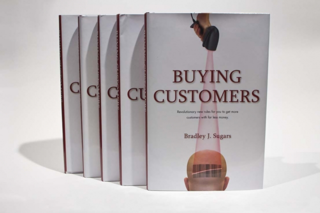 Buying Customers - The Goal of Every Business by Brad Sugars