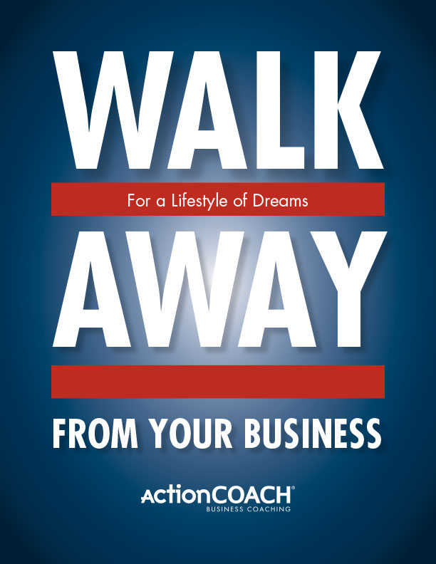 White Papers - ActionCOACH - Walk Away from Your Business for a Lifestyle of Dreams