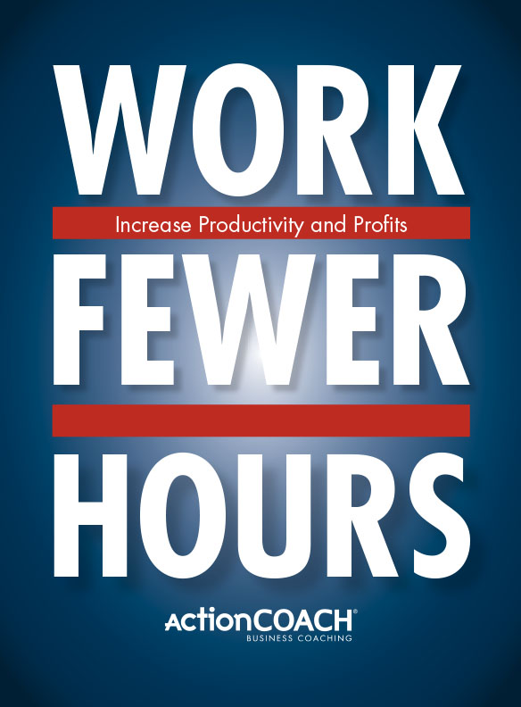 White Papers - ActionCOACH - Work Fewer Hours, Increase Productivity and Profits
