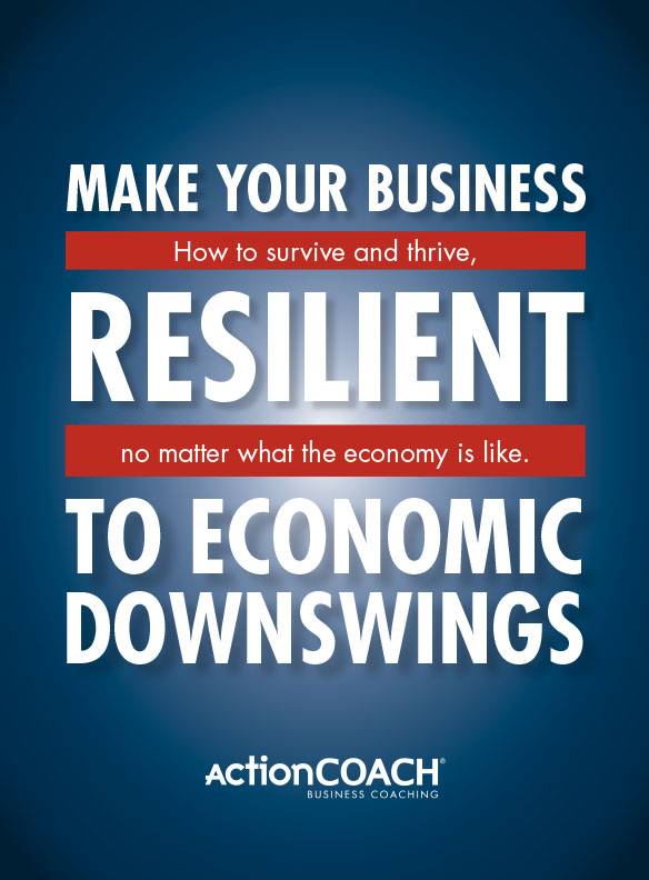 White Papers - ActionCOACH - Make Your Business Resilient to Economic Downswings