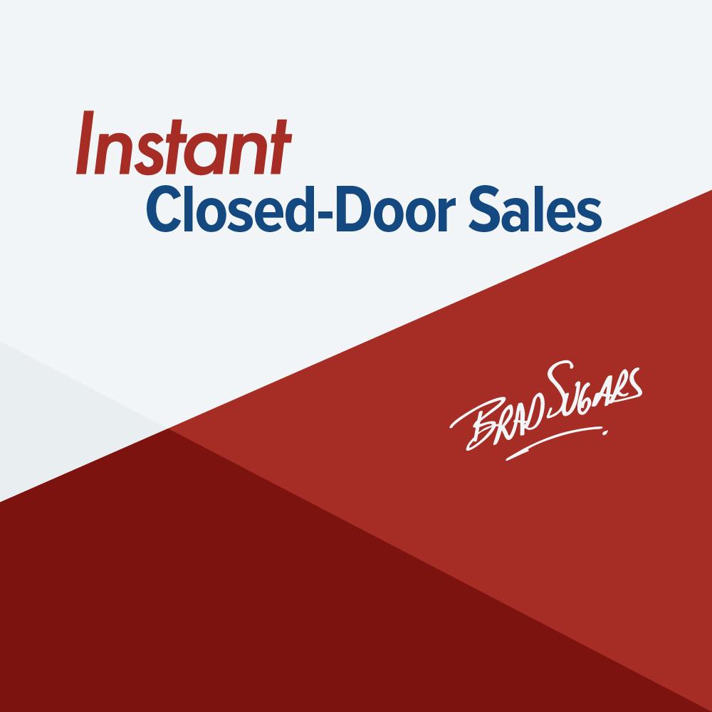 Instant Closed Door Sales